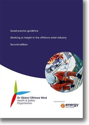 Good practice guideline working at height in the offshore wind industry (Paperback)