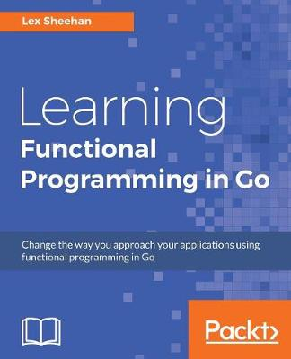 Learning Functional Programming in Go (Paperback)