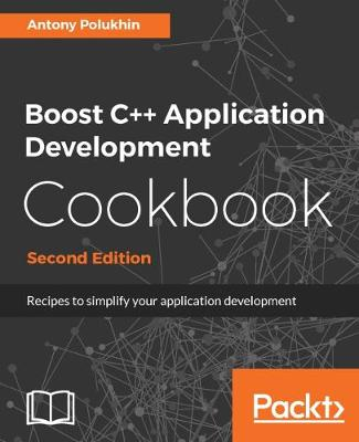 Boost C++ Application Development Cookbook - (Paperback)