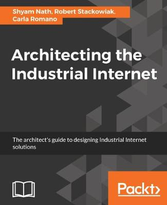 Architecting the Industrial Internet (Paperback)