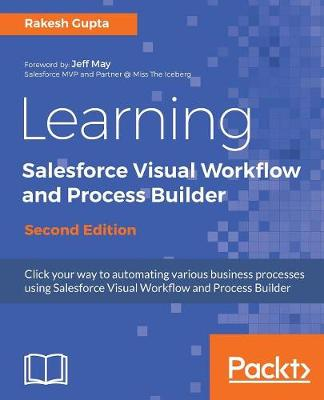 Learning Salesforce Visual Workflow and Process Builder - (Paperback)