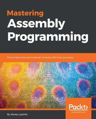 Mastering Assembly Programming (Paperback)