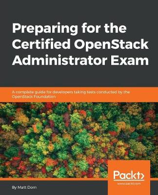 Preparing for the Certified OpenStack Administrator Exam (Paperback)
