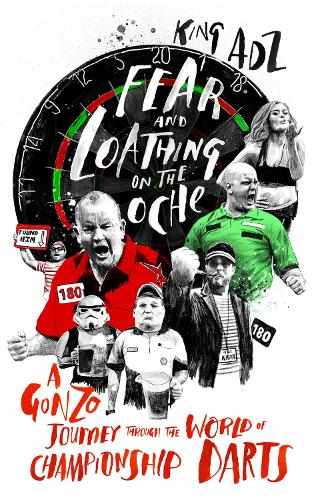 Fear and Loathing on the Oche: A Gonzo Journey Through the World of Championship Darts (Paperback)