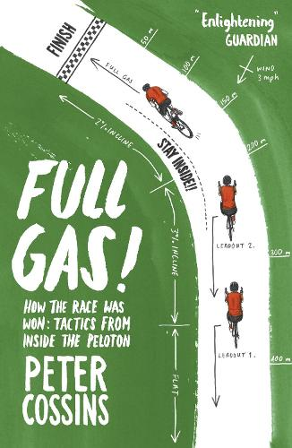 Full Gas: How to Win a Bike Race - Tactics from Inside the Peloton (Paperback)