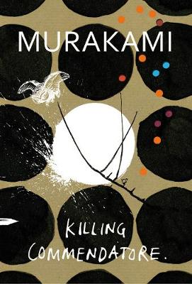 Killing Commendatore by Haruki Murakami | Waterstones