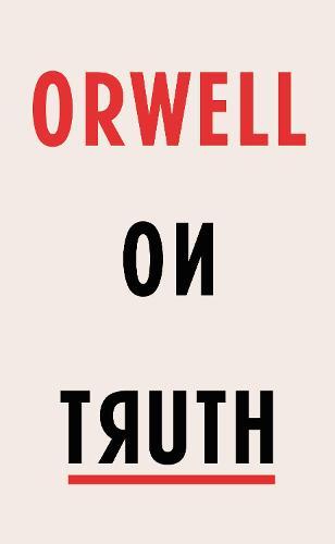 Orwell on Truth (Hardback)
