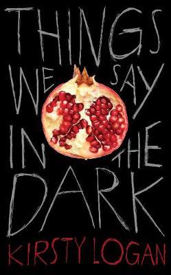 Things We Say in the Dark (Hardback)