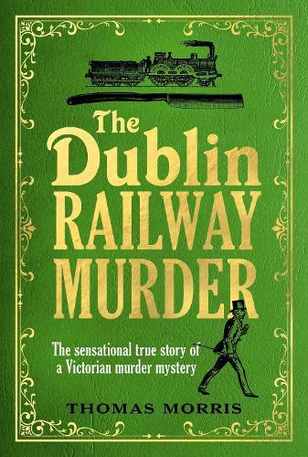 The Dublin Railway Murder (Hardback)