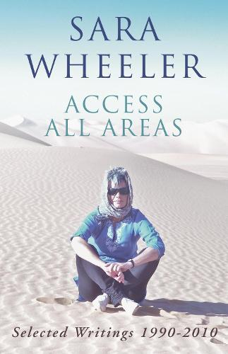 Access All Areas: Selected Writings 1990-2010 (Paperback)