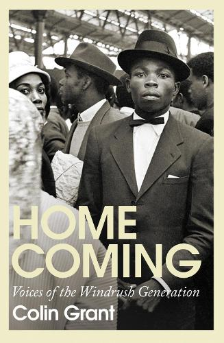 Homecoming: Voices of the Windrush Generation (Hardback)