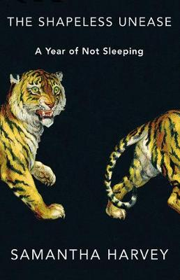 The Shapeless Unease: A Year of Not Sleeping (Hardback)