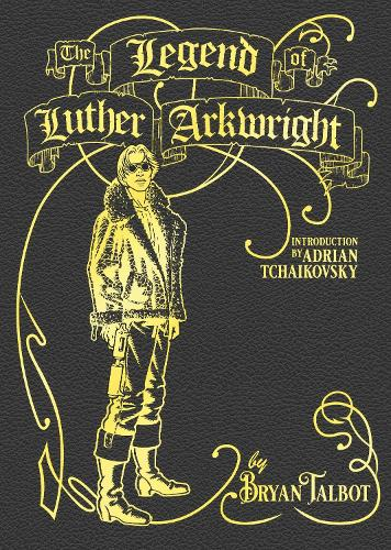 The Legend of Luther Arkwright (Hardback)
