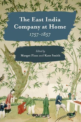 The East India Company at Home, 1757-1857 (Hardback)