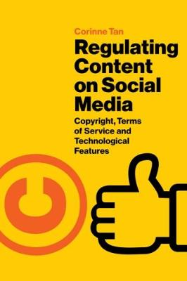 Regulating Content on Social Media: Copyright, Terms of Service and Technological Features (Paperback)