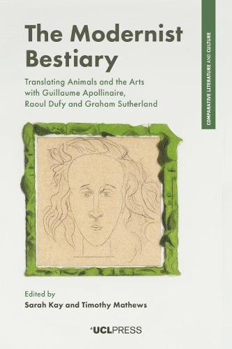 The Modernist Bestiary: Translating Animals and the Arts with Guillaume Apollinaire, Raoul Dufy and Graham Sutherland (Hardback)