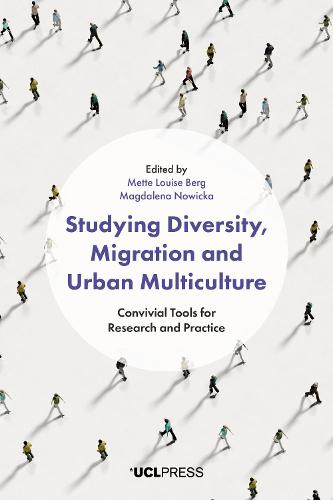 Studying Diversity, Migration and Urban Multiculture: Convivial Tools for Research and Practice (Paperback)