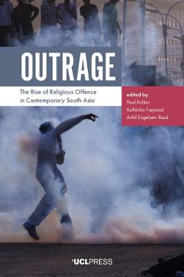 Outrage: The Rise of Religious Offence in Contemporary South Asia (Paperback)