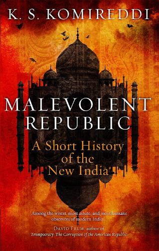 Malevolent Republic - K.S. Komireddi in conversation with Andrew Anthony