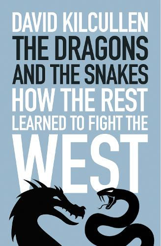 The Dragons and the Snakes: How the Rest Learned to Fight the West (Hardback)
