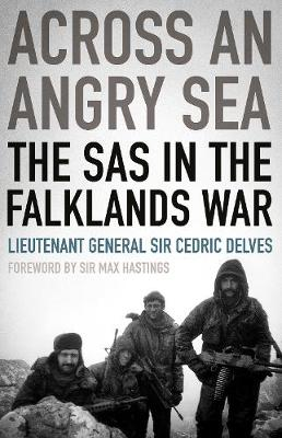 Across an Angry Sea: The SAS in the Falklands War: The SAS in the Falklands War (Hardback)