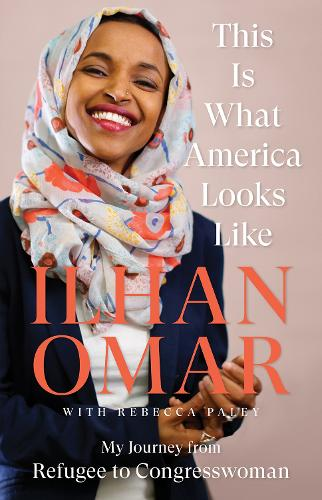 This Is What America Looks Like: My Journey from Refugee to Congresswoman (Hardback)