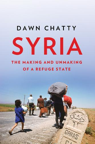 Syria: The Making and Unmaking of a Refuge State (Paperback)