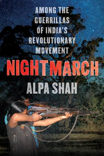 Nightmarch: Among India's Revolutionary Guerrillas (Paperback)