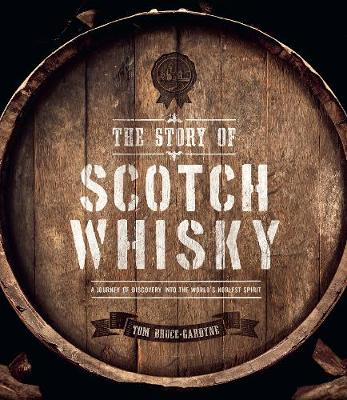 The Story of Scotch Whisky (Hardback)
