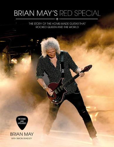 Brian Mays Red Special The Story of the Home-made Guitar that Rocked Queen and the World Hardback