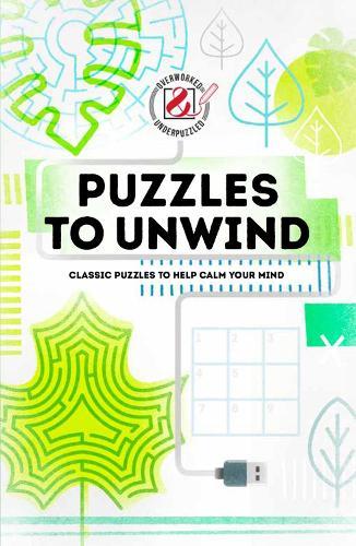 Overworked & Underpuzzled: Puzzles to Unwind (Paperback)