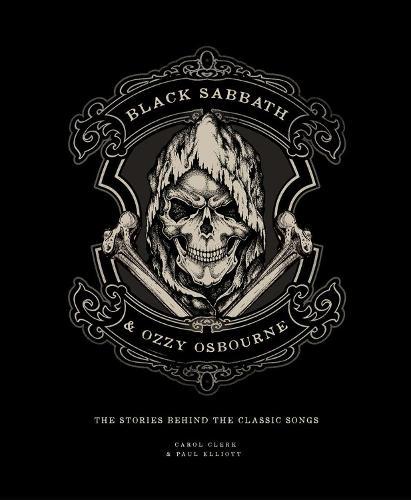Black Sabbath & Ozzy Osbourne: The Stories Behind the Classic Songs - Stories Behind the Songs (Hardback)