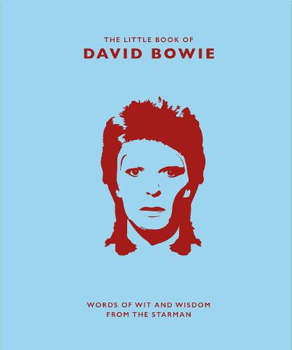 The Little Book of David Bowie: Words of wit and wisdom from the Starman (Hardback)