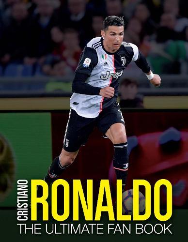 Cristiano Ronaldo: The Ultimate Fan Book (Hardback)