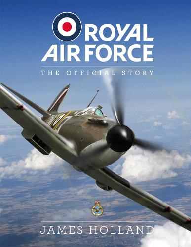 Royal Air Force: The Official Story (Hardback)