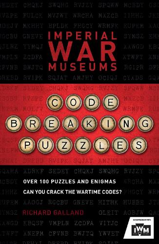 The Imperial War Museums Code-Breaking Puzzles: Can you crack the wartime codes? (Paperback)