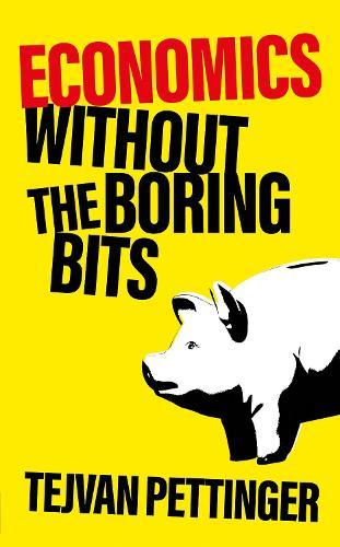 Economics Without the Boring Bits (Paperback)
