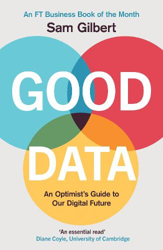 Good Data: An Optimist's Guide to Our Digital Future (Hardback)
