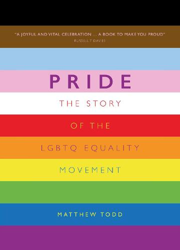 Pride: The Story of the LGBTQ Equality Movement (Hardback)