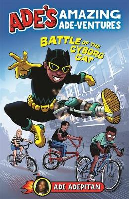 Ade's Amazing Ade-ventures: Battle of the Cyborg Cat (Paperback)