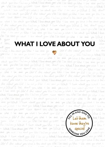What I Love About You (Hardback)