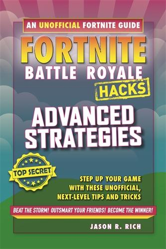 Fortnite Battle Royale: Advanced Strategies - Hacks (Paperback)