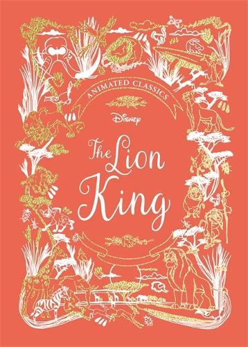 The Lion King (Disney Animated Classics) (Hardback)