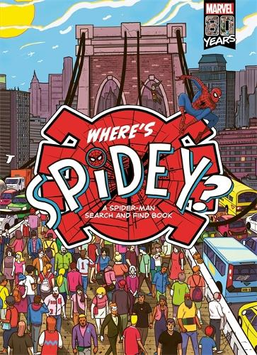 Where's Spidey?: A Spider-Man search & find book (Hardback)