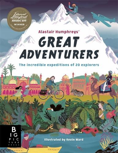 Alastair Humphreys' Great Adventurers (Paperback)