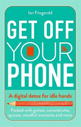 Get off your phone: A digital detox for idle hands (Paperback)