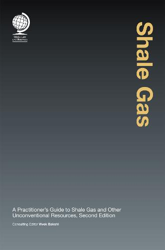 Shale Gas: A Practitioner's Guide to Shale Gas and & Unconventional Resources (Hardback)