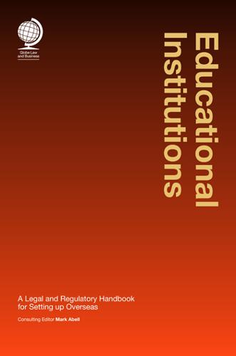 Educational Institutions: A Legal and Regulatory Handbook for Setting Up Overseas (Hardback)