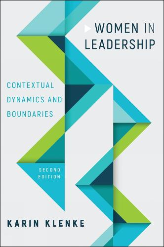 Women in Leadership: Contextual Dynamics and Boundaries, Second Edition (Hardback)