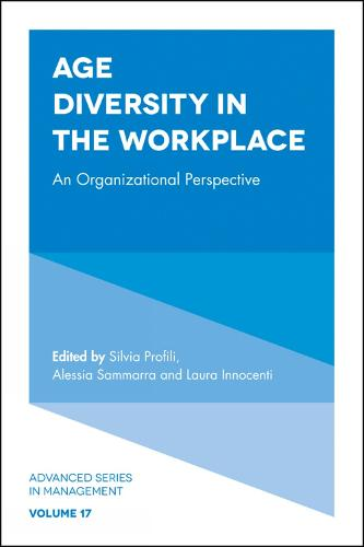 Age Diversity in the Workplace: An Organizational Perspective - Advanced Series in Management 17 (Hardback)